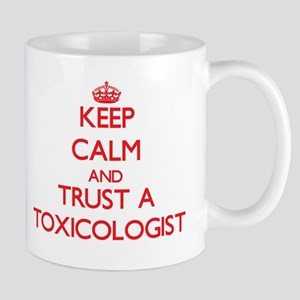 Keep Calm and Trust a Toxicologist Mugs