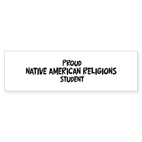 Native American religions stu Bumper Sticker