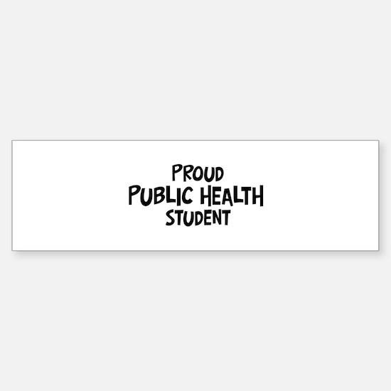 public health student Bumper Bumper Bumper Sticker