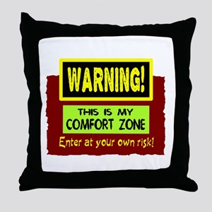 Enter My Comfort Zone Throw Pillow