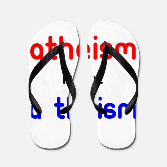 Atheism Is not A Theism Flip Flops