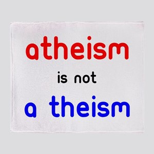 Atheism Is not A Theism Throw Blanket