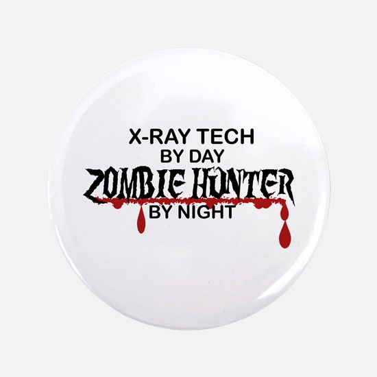 "Zombie Hunter - X-Ray Tech 3.5"" Button"