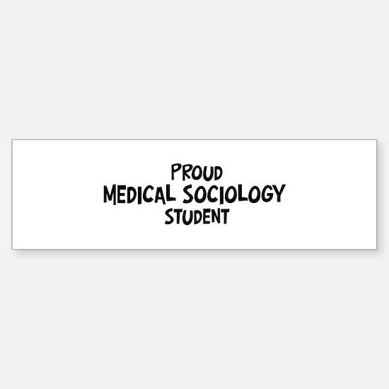 medical sociology student Bumper Bumper Stickers