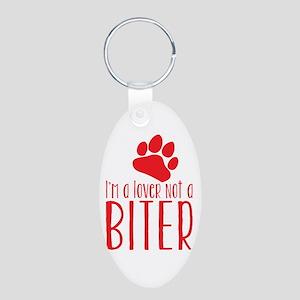 Im a lover not a Biter Keychains