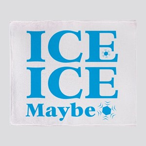 ICE ICE maybe Throw Blanket