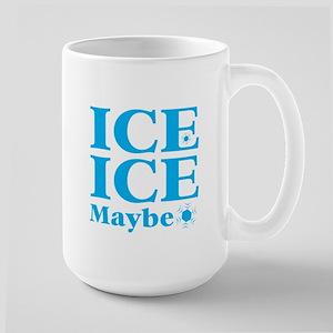 ICE ICE maybe Mugs