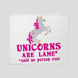 Unicorns are lame* *said no person ever Throw Blan