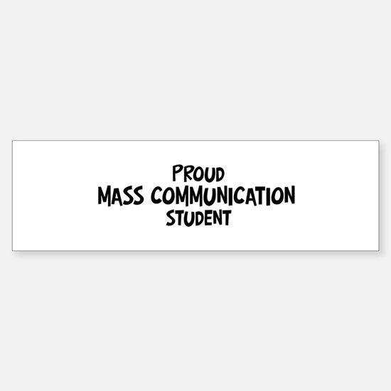 mass communication student Bumper Bumper Bumper Sticker