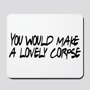 Lovely Corpse Mousepad