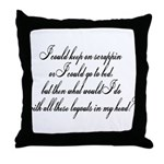 I Could Go To Bed... Throw Pillow