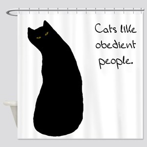 Cats Like Obedient People Shower Curtain