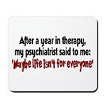 Maybe Life Mousepad
