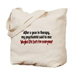 Maybe Life Tote Bag