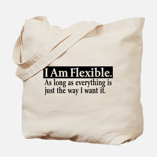 Flexible if My Way Tote Bag