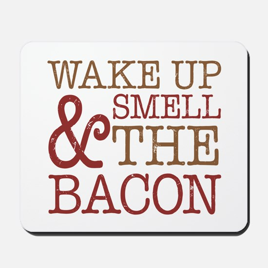 Wake Up Smell Bacon Mousepad