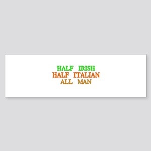 half Irish, half Italian Bumper Sticker