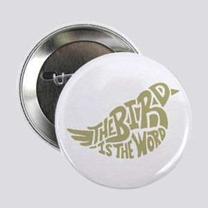 """The Bird is the Word (light green) 2.25"""" Button"""