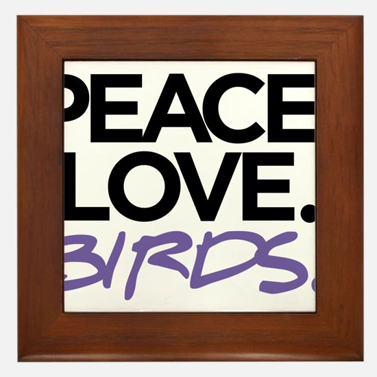 Peace. Love. Birds. (Black and Purple) Framed Tile