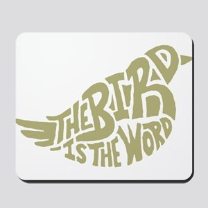 The Bird is the Word (light green) Mousepad