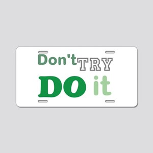 Inspiring DO it! Aluminum License Plate