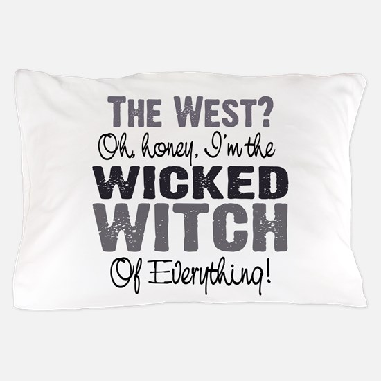 Wicked Witch Of Everything G Pillow Case