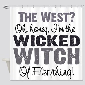 Wicked Witch of Everything G Shower Curtain