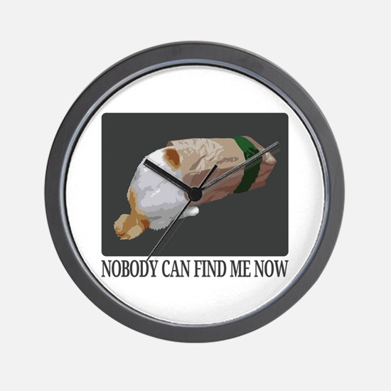 Nobody Can Find Me Now Wall Clock