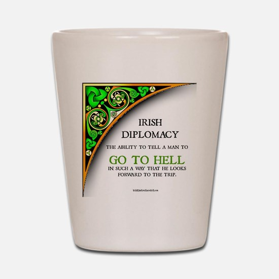 Irish diplomacy Shot Glass