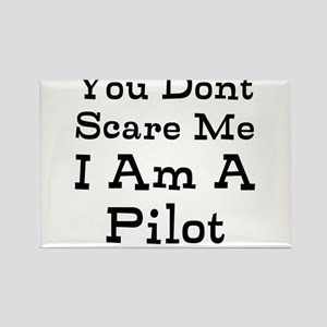 You Dont Scare Me I Am A Pilot Magnets