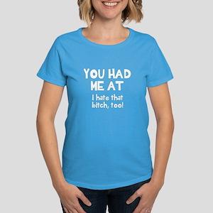 You had me at I hate that bit Women's Dark T-Shirt