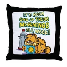 One of Those Mornings Throw Pillow