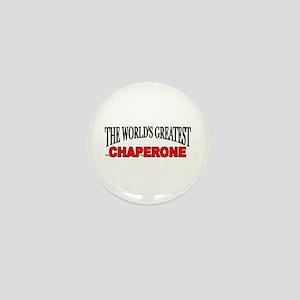 """""""The World's Greatest Chaperone"""" Mini Button"""