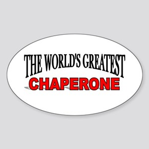 """The World's Greatest Chaperone"" Oval Sticker"