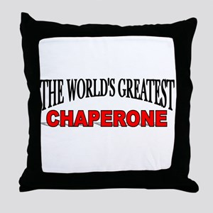 """The World's Greatest Chaperone"" Throw Pillow"