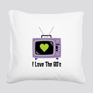 I Love The 80s Square Canvas Pillow