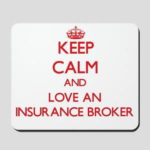 Keep Calm and Love an Insurance Broker Mousepad