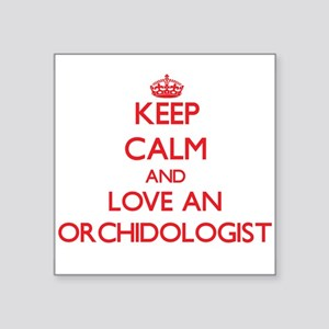 Keep Calm and Love an Orchidologist Sticker