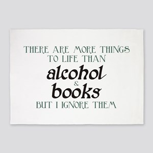 More Things To Life Than Alcohol Books 5'x7'Area R