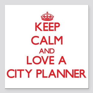 Keep Calm and Love a City Planner Square Car Magne
