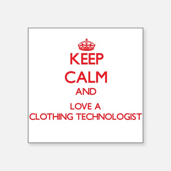 Keep Calm and Love a Clothing Technologist Sticker