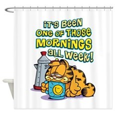One of Those Mornings Shower Curtain