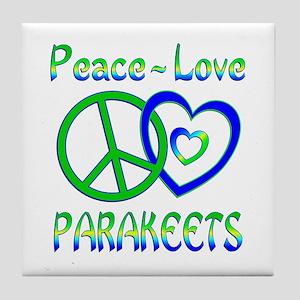 Peace Love Parakeets Tile Coaster