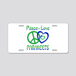 Peace Love Parakeets Aluminum License Plate