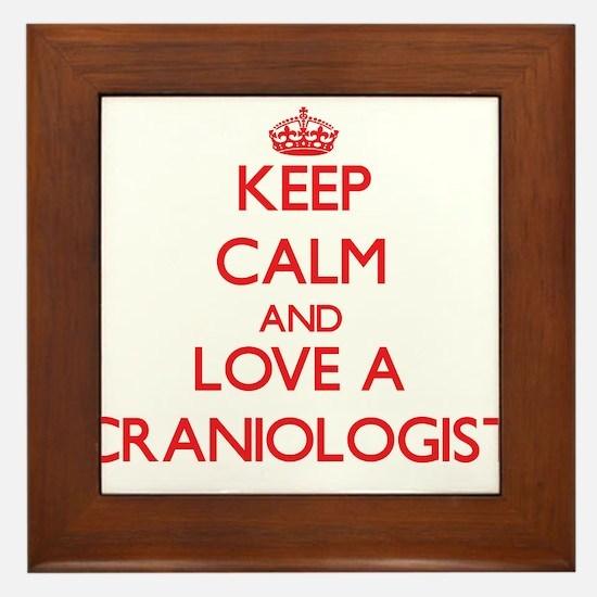 Keep Calm and Love a Craniologist Framed Tile