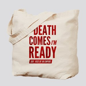 300 ROAE If Death Comes Im Ready Tote Bag