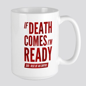 300 ROAE If Death Comes Im Ready Mugs