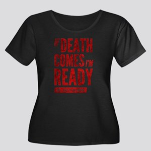 300 ROAE If Death Comes Im Ready Plus Size T-Shirt