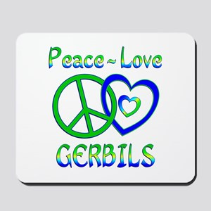 Peace Love Gerbils Mousepad