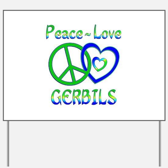 Peace Love Gerbils Yard Sign